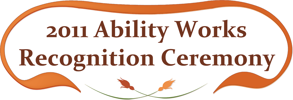 Ability Works Recognition Ceremony 2011